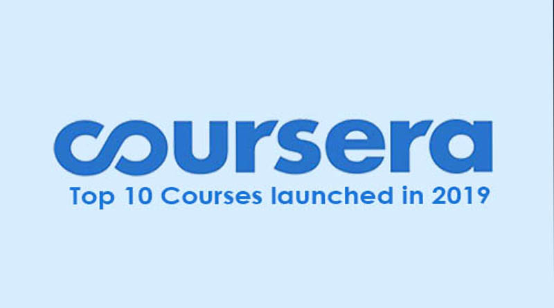 Top 10 Coursera courses launched in 2019